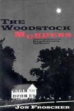 The Woodstock Murders by Jon Froscher 1998 Hardback