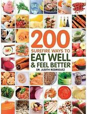 NEW - 200 Surefire Ways to Eat Well and Feel Better