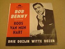 45T SINGLE / BOB BENNY - ROOS VAN MIJN HART