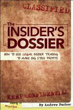 The Insider's Dossier: How To Use Legal Insider Trading To Make Big Stock Profi