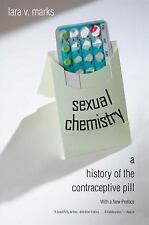 Sexual Chemistry: A History of the Contraceptive Pill by Marks, Lara V.