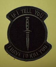 IF I TELL YOU  - I KILL YOU DARK OPS TACTICAL BADGE MORALE MILITARY PATCH