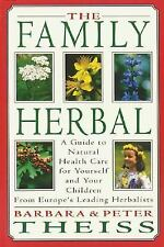 The Family Herbal: A Guide to Natural Health Care for Yourself and You-ExLibrary