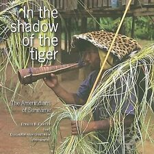 In the Shadow of the Tiger: The Amerindians of Suriname