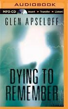 Dying to Remember by Glen Apseloff (2015, MP3 CD, Unabridged)