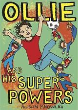 Ollie and His Superpowers: Ollie and His Super Powers by Alison Knowles...