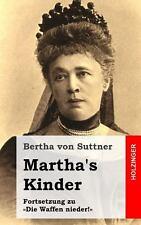 Martha's Kinder : Fortsetzung Zu »Die Waffen Nieder!« by Bertha von Suttner...