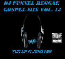 DJ FUNNEL STREET  REGGAE GOSPEL MIX CD VOLUME 13