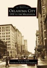 Images of America: Oklahoma City : 1930 to the Millennium by Terry L. Griffith
