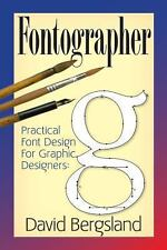Practical Font Design for Graphic Designers : Fontographer 5. 1 by David...
