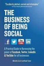 The Business of Being Social: A Practical Guide to Harnessing the power of Faceb