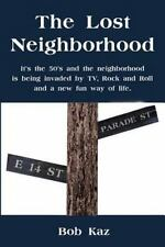 The Lost Neighborhood: It's the 50's and the neighborhood is being invaded by TV