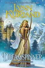 A Novel of the Nine Kingdoms: Dreamspinner 1 by Lynn Kurland (2012, Paperback)
