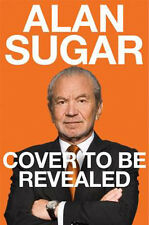 Unscripted: My Ten Years in Telly [Alan Sugar] 9781509803064