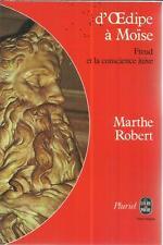 MARTHE ROBERT  D'OEDIPE A MOISE FREUD ET LA CONSCIENCE JUIVE