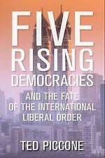 Five Rising Democracies: And the Fate of the International Liberal Order by...