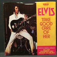 Elvis Presley - Take Good Care of Her / Got a Thing - RCA 45rpm w/ PS EX Cond.
