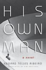 His Own Man by Edgard Telles Ribeiro (2014, Paperback)