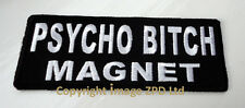 P1 Psycho Bitch Magnet.... Funny Humour Iron on Patch Laugh Biker