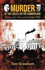 Murder at the Castle on the Cumberland : A Story of a True and Faithful Wife...