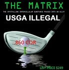 ILLEGAL CUSTOM MADE MATRIX NON CONFORMING LONG DRIVER   (Choose Loft-Flex-Shaft)