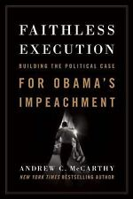 Faithless Execution: Building the Political Case for Obama?s Impeachment, McCart