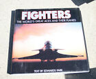 Fighters: The World's Great Aces and Their Planes by Edwards Park Aviation Book