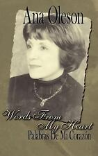 Words from My Heart : Palabras de Mi Corazón by Ana Oleson (2005, Paperback)