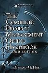 The Complete Project Management Office Handbook, Second Edition (Esi I-ExLibrary