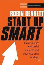 Start-up Smart: How to Start and Build a Successful Business on a Budget by...