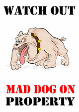 BEWARE OF THE DOG - WATCH OUT - MAD DOG ON PROPERTY - LAMINATED