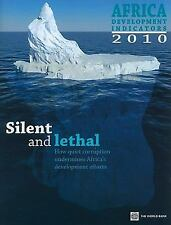 Africa Development Indicators 2010: Silent and Lethal: How Quiet Corruption Unde