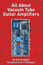 All About Vacuum Tube Guitar Amplifiers Book