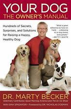 Your Dog: The Owner's Manual: Hundreds of Secrets, Surprises, and Solutions for