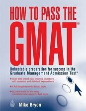 How to Pass the GMAT : Unbeatable Preparation for Success in the Graduate...