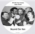 BEYOND OUR KEN - 83 Old Time Comedy Radio Shows - Starring Kenneth Williams
