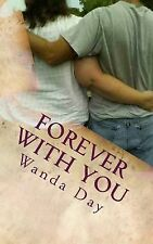 My Love Story Ser.: Forever with You : A Tor and Cheyenne Jackson Novel by...