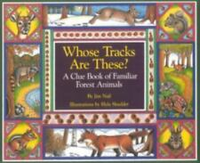 Whose Tracks Are These? A Clue Book of Familiar Forest Animals Nail, James Pape