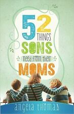 52 Things Sons Need from Their Moms by Angela Thomas (2015, Paperback)
