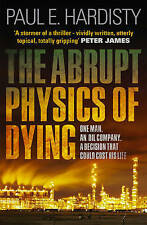 Abrupt Physics of Dying, The (Claymore Straker), Paul E. Hardisty, New Book