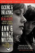 Kicking and Dreaming : A Story of Heart, Soul, and Rock and Roll by Charles...