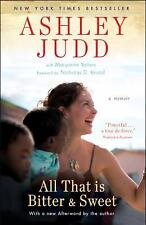 All That Is Bitter and Sweet : A Memoir by Maryanne Vollers and Ashley Judd...