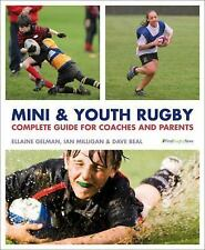 Mini and Youth Rugby: The Complete Guide for Coaches and Parents, Milligan, Ian