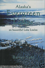 History-Remote-Alaska's Evergreen Lodge on Beautiful Lake Louise-Biography