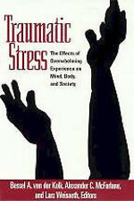 Traumatic Stress: The Effects of Overwhelming Experience on Mind, Body, and...