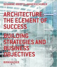 Architecture: the Element of Success: Building Strategies and Business Objective