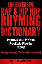 Hip Hop Rhyming Dictionary the Extensive Hip Hop and Rap Rhyming Dictionary:...