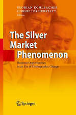 The Silver Market Phenomenon: Business Opportunities in an Era of Demographic Ch