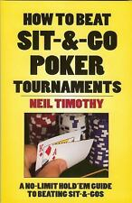 How to Beat Sit-and-Go Poker Tournaments : A No-Limit Hold'Em Guide to...