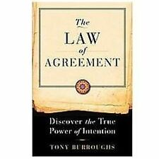 The Law of Agreement Discover the True Power of Intention by Tony Burroughs